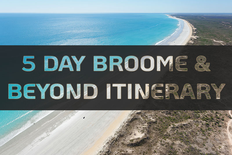 Broome in 5 Days